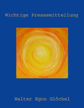 Ratgeber WICHTIGE PRESSEMITTEILUNG von Journalist Walter Egon Glöckel